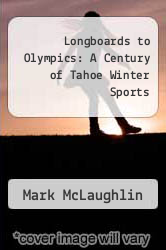 Cover of Longboards to Olympics: A Century of Tahoe Winter Sports EDITIONDESC (ISBN 978-0965720267)