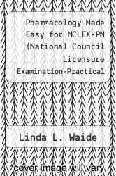 Cover of Pharmacology Made Easy for NCLEX-PN (National Council Licensure Examination-Practical Nurse) EDITIONDESC (ISBN 978-0965997508)