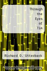 Cover of Through the Eyes of Tim  (ISBN 978-0966055900)