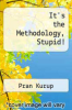 cover of It`s the Methodology, Stupid!