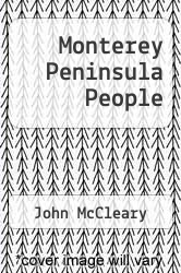 Monterey Peninsula People by John McCleary - ISBN 9780966868708