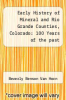 cover of Early History of Mineral and Rio Grande Counties, Colorado: 100 Years of the past Millennia 1880 to 1980