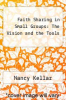 cover of Faith Sharing in Small Groups: The Vision and the Tools