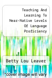 Cover of Teaching And Learning To Near-Native Levels Of Language Proficiency  (ISBN 978-0967990774)