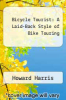 cover of Bicycle Tourist: A Laid-Back Style of Bike Touring