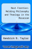 cover of Next Frontier: Melding Philosophy and Theology in the Mosocosm
