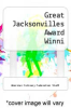 cover of Great Jacksonvilles Award Winni