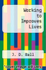 cover of Working to Improves Lives