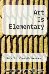 Cover of Art Is Elementary EDITIONDESC (ISBN 978-0972426039)