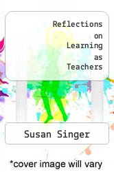 Cover of Reflections on Learning as Teachers EDITIONDESC (ISBN 978-0974637914)