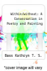 cover of Within/without: A Conversation in Poetry and Painting