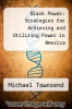 cover of Black Power: Strategies for Achieving and Utilizing Power in America