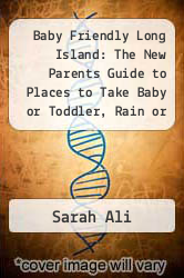Cover of Baby Friendly Long Island: The New Parents Guide to Places to Take Baby or Toddler, Rain or Shine & Meet Other Young Families EDITIONDESC (ISBN 978-0975995501)