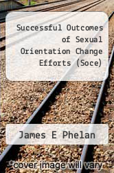 Cover of Successful Outcomes of Sexual Orientation Change Efforts (Soce) EDITIONDESC (ISBN 978-0977977345)