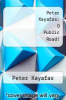 cover of Peter Kayafas: O Public Road!