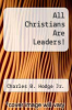 cover of All Christians Are Leaders!