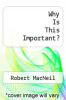 cover of Why Is This Important?