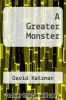 cover of A Greater Monster