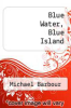cover of Blue Water, Blue Island