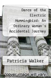 Dance of the Electric Hummingbird: An Ordinary Woman