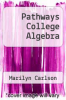 cover of Pathways College Algebra
