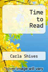 Time to Read by Carla Shives - ISBN 9780985554132