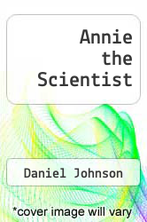 Cover of Annie the Scientist EDITIONDESC (ISBN 978-0989079730)