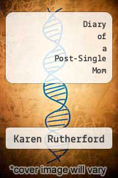 Diary of a Post-Single Mom by Karen Rutherford - ISBN 9780991113101