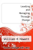 cover of Leading and Managing Through Change