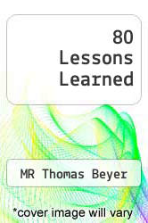 80 Lessons Learned by MR Thomas Beyer - ISBN 9780992108304