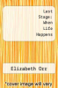 cover of Last Stage: When Life Happens
