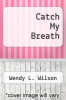 cover of Catch My Breath