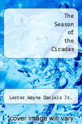 The Season of the Cicadas by Lester Wayne Daniels Jr. - ISBN 9780998578149