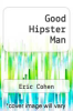 cover of Good Hipster Man