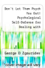 cover of Don`t Let Them Psych You Out! Psychological Self-Defense for Dealing with Difficult People - Second Edition