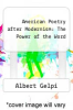 cover of American Poetry after Modernism: The Power of the Word