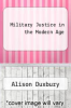 cover of Military Justice in the Modern Age
