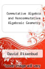 cover of Commutative Algebra and Noncommutative Algebraic Geometry