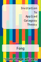 Invitation To Applied Category Theory A digital copy of  Invitation To Applied Category Theory  by Fong. Download is immediately available upon purchase!