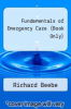 cover of Fundamentals of Emergency Care (Book Only)