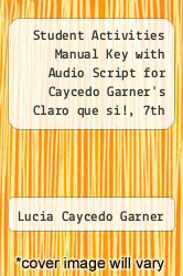 Student Activities Manual Key with Audio Script for Caycedo Garner