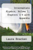 cover of Intermediate Algebra, Volume 1, Chapters 1-5 with Appendix