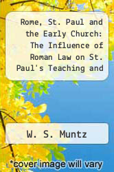 Rome, St. Paul and the Early Church: The Influence of Roman Law on St. Paul