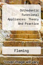 Orthodontic Functional Appliances: Theory And Practice A digital copy of  Orthodontic Functional Appliances: Theory And Practice  by Fleming. Download is immediately available upon purchase!