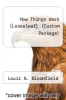 cover of How Things Work (Looseleaf) (Custom Package) (5th edition)