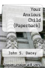 cover of Your Anxious Child (2nd edition)