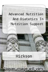 Advanced Nutrition And Dietetics In Nutrition Support A digital copy of  Advanced Nutrition And Dietetics In Nutrition Support  by Hickson. Download is immediately available upon purchase!
