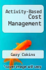 cover of Activity-Based Cost Management (1st edition)