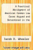 cover of A Practical Abridgment of American Common Law Cases Argued and Determined in the Courts of the Several States, and the United States Courts, From