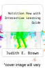 cover of Nutrition Now with Interactive Learning Guide (6th edition)